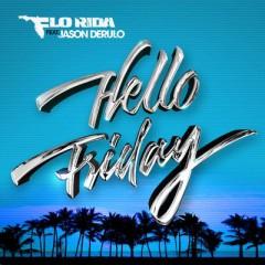 Hello Friday - Flo Rida feat. Jason Derulo