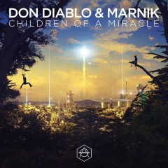 Children Of A Miracle - Don Diablo & Marnik
