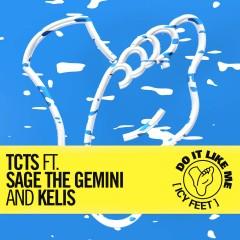 Do It Like Me (Icy Feet) - Tcts feat. Sage The Gemini & Kelis