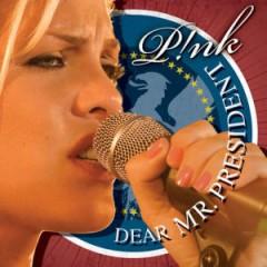 Dear Mr President - Pink Feat. Indigo Girlz
