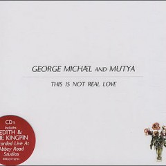 This Is Not Real Love - George Michael feat. Mutya Buena