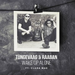 Wake Up Alone - Tungevaag Feat. Raaban & Clara Mae