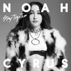 Stay Together - Noah Cyrus feat. Labrinth