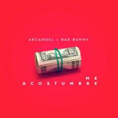Me Acostumbre - Arcangel & Bad Bunny