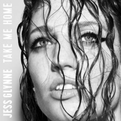 Take Me Home - Jess Glynne