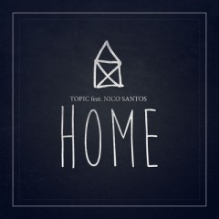 Home - Topic feat. Nico Santos