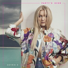 Party's Over - Astrid S