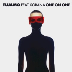 One On One - Tujamo Feat. Sorana