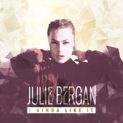 I Kinda Like It - Julie Bergan
