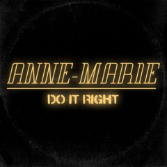 Do It Right - Anne-Marie