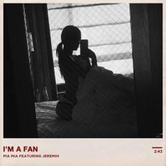 I'm A Fan - Pia Mia feat. Jeremih