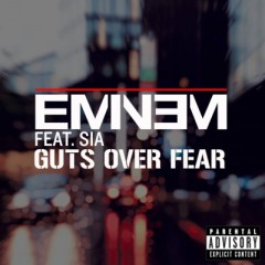 Guts Over Fear - Eminem feat. Sia