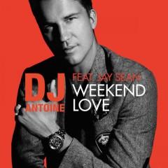 Weekend Love - Dj Antoine feat. Jay Sean