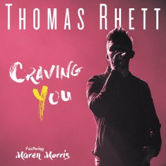 Craving You - Thomas Rhett Feat. Maren Morris