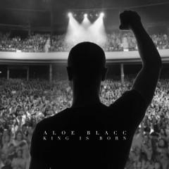 King Is Born - Aloe Blacc