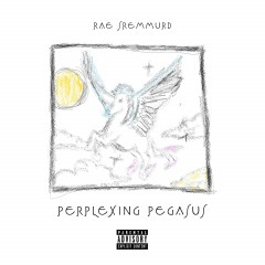 Perplexing Pegasus - Rae Sremmurd