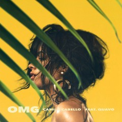 Omg - Camila Cabello feat. Quavo