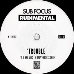 Trouble - Sub Focus, Rudimental, Chronixx, Maverick Sabre