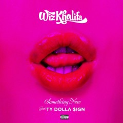 Something New - Wiz Khalifa Feat. Ty Dolla Sign