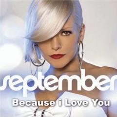 Because I Love You - September