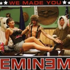 We Made You - Eminem