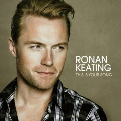 This Is Your Song - Ronan Keating