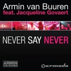 Never Say Never - Armin Van Buuren Feat. Jacqueline Govaert