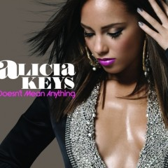 Doesn't Mean Anything - Alicia Keys