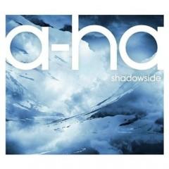 Shadowside - A-Ha