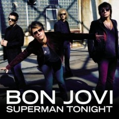 Superman Tonight - Bon Jovi