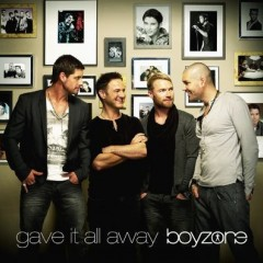 Gave It All Away - Boyzone