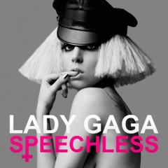 Speechless - Lady Gaga
