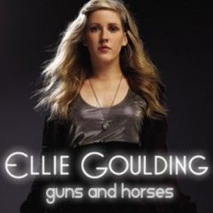 Guns & Horses - Ellie Goulding