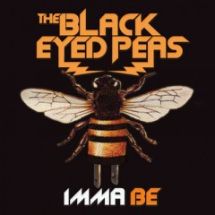 Imma Be - Black Eyed Peas