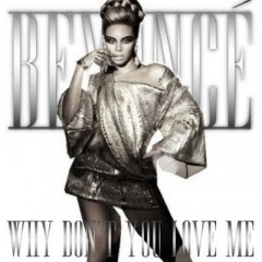 Why Don't You Love Me - Beyonce Knowles