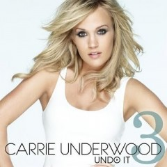 Undo It - Carrie Underwood
