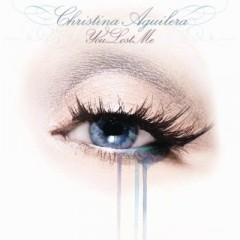 You Lost Me - Christina Aguilera