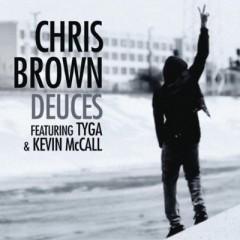 Deuces - Chris Brown & Tyga & Kmac