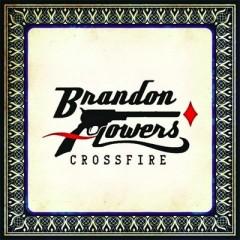 Crossfire - Brandon Flowers