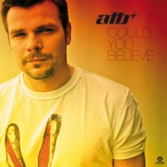 Could You Believe - ATB
