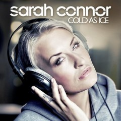 Cold As Ice - Sarah Connor