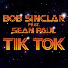 Tik Tok - Bob Sinclar feat. Sean Paul