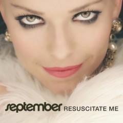 Resuscitate Me - September