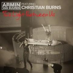 This Light Between Us - Armin Van Buuren feat. Christian Burns
