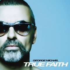True Faith - George Michael