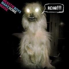 Make Some Noise - Beastie Boys