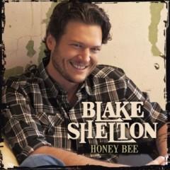 Honey Bee - Blake Shelton