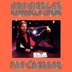 Far L'amore - Bob Sinclar feat. Raffaella Carra