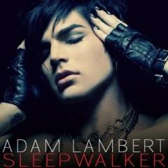 Sleepwalker - Adam Lambert