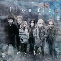 Mother - Blondie